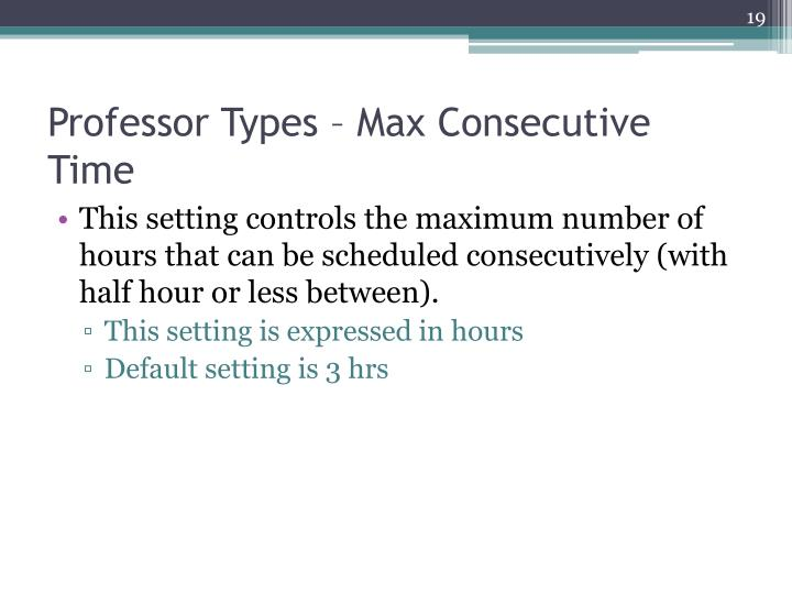Professor Types – Max Consecutive Time