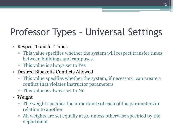 Professor Types – Universal Settings