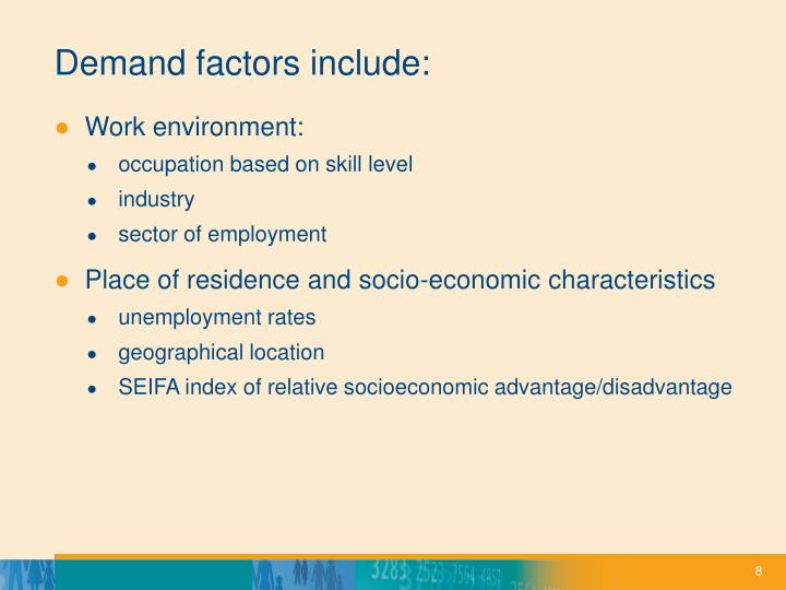 Demand factors include: