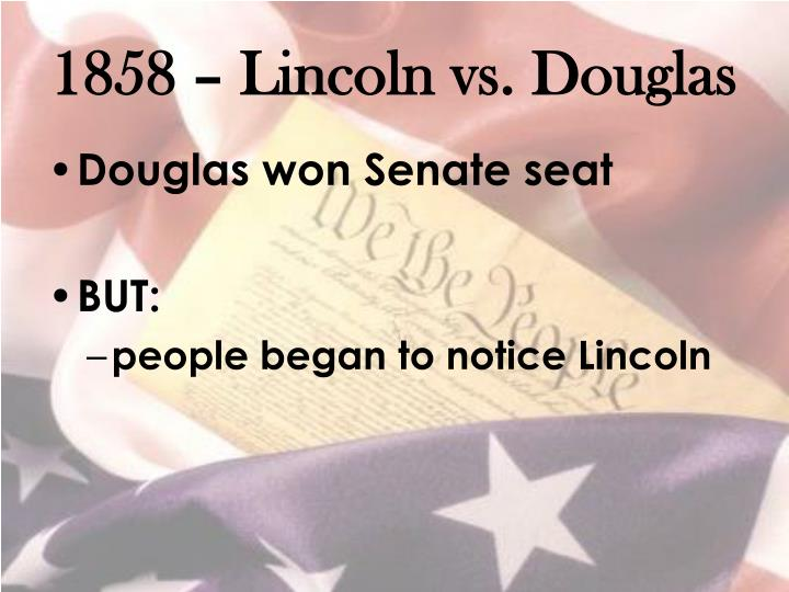 1858 – Lincoln vs. Douglas