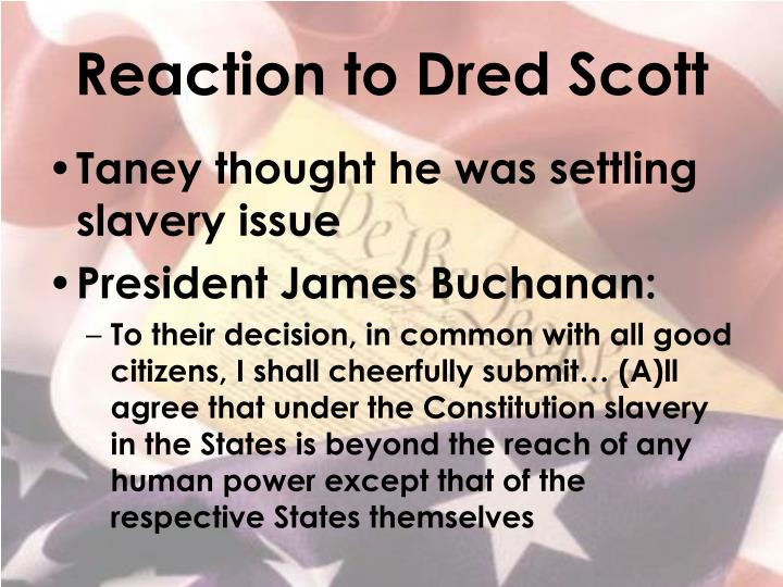 Reaction to Dred Scott