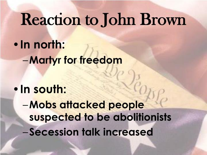 Reaction to John Brown