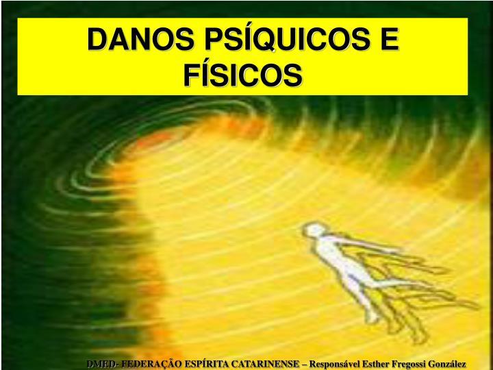 DANOS PSQUICOS E FSICOS