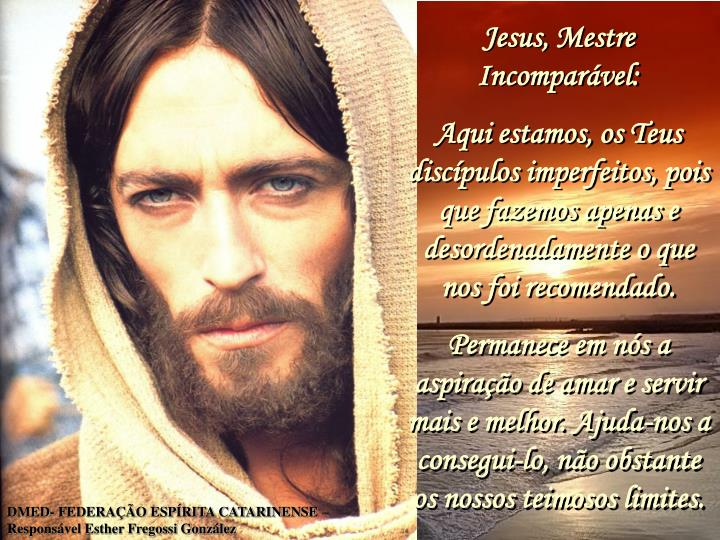 Jesus, Mestre Incomparvel: