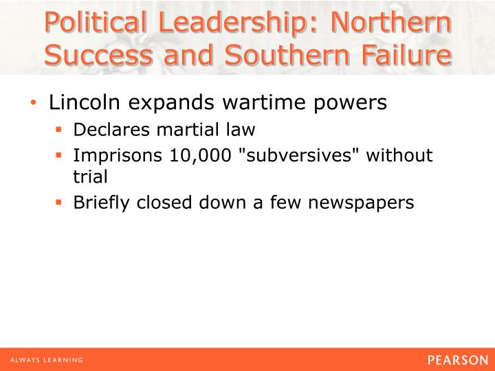 Political Leadership: Northern Success and Southern Failure