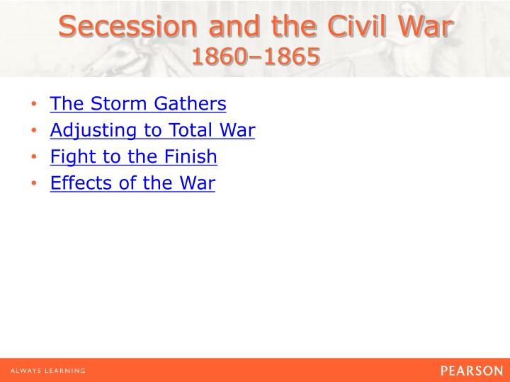 Secession and the civil war 1860 18651