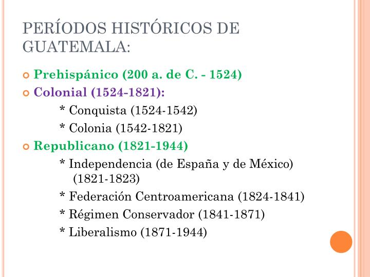 PERÍODOS HISTÓRICOS DE GUATEMALA: