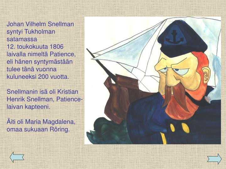 Johan Vilhelm Snellman syntyi Tukholman satamassa