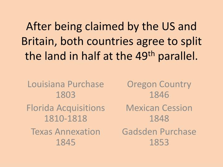 After being claimed by the US and Britain, both countries agree to split the land in half at the 49