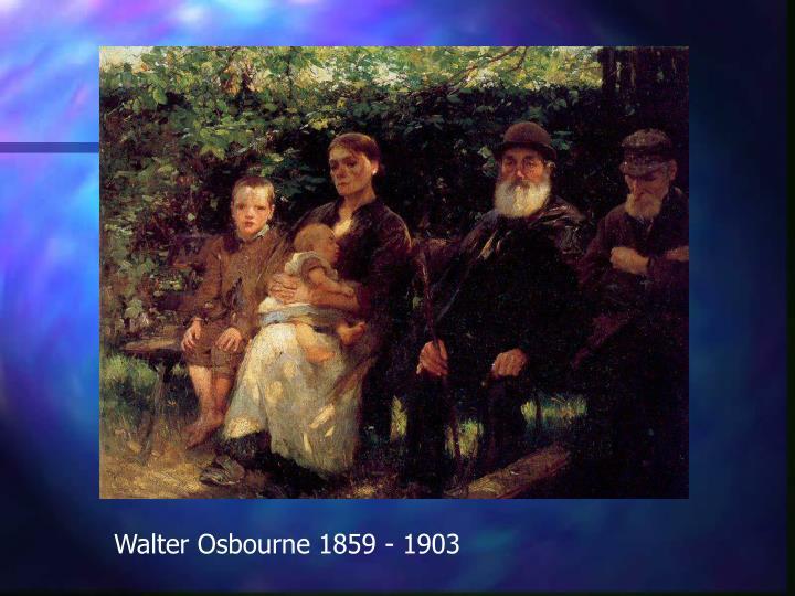Walter Osbourne 1859 - 1903