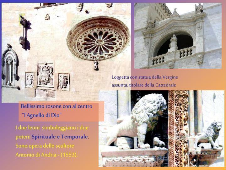 Loggetta con statua della Vergine assunta, titolare della Cattedrale