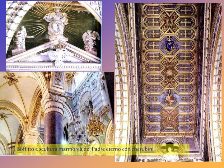 Soffitto e scultura marmorea del Padre eterno con cherubini.