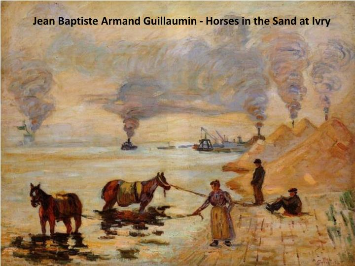 Jean Baptiste Armand Guillaumin - Horses in the Sand at Ivry