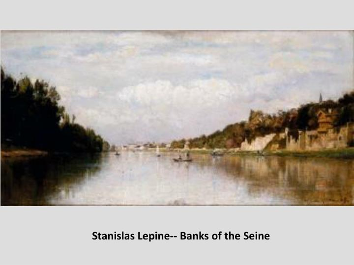 Stanislas Lepine-- Banks of the Seine
