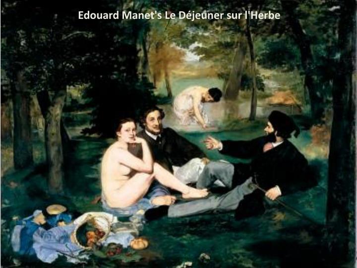 Edouard Manet's Le Déjeuner sur l'Herbe
