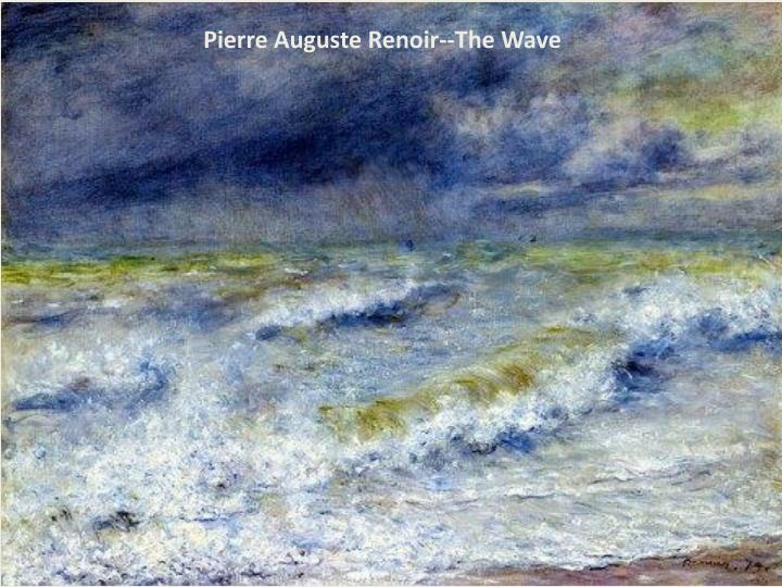 Pierre Auguste Renoir--The Wave