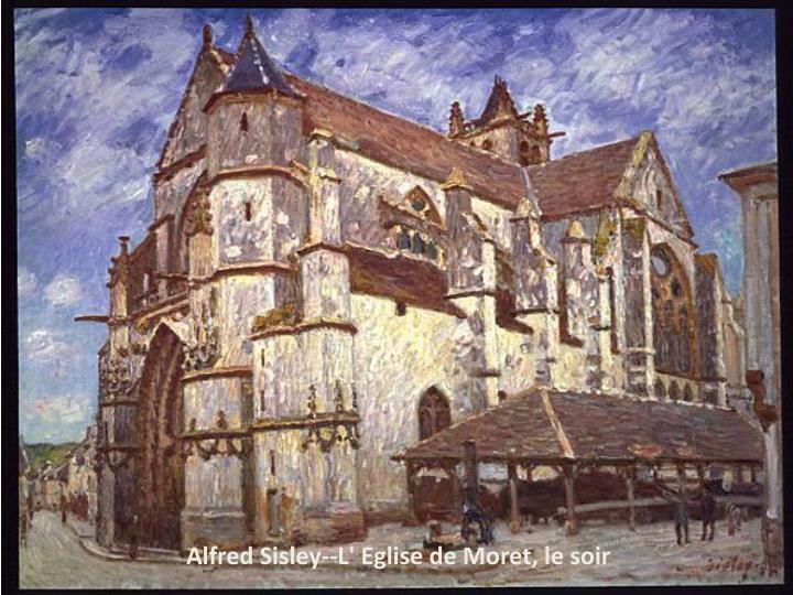 Alfred Sisley--L' Eglise de Moret, le soir