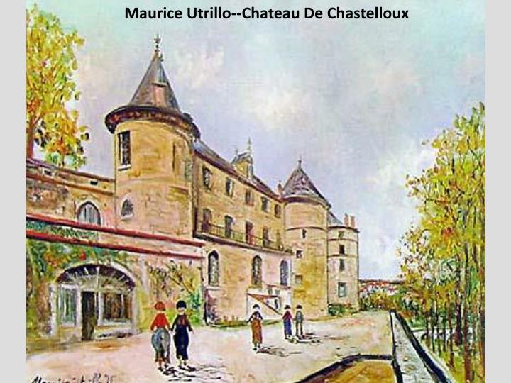 Maurice Utrillo--Chateau De Chastelloux