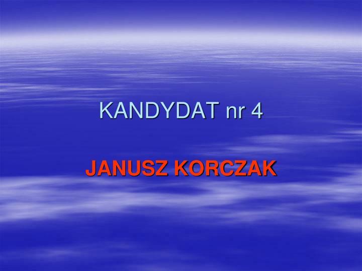 KANDYDAT nr 4
