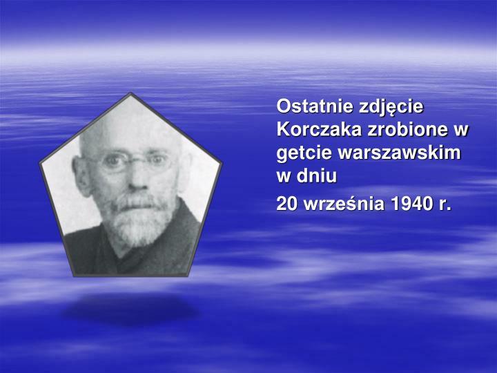 Ostatnie zdjęcie Korczaka zrobione w getcie warszawskim w dniu