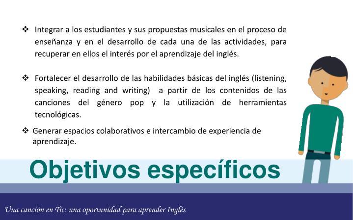 Integrar a los estudiantes y sus propuestas musicales en el proceso de enseñanza y en el desarrollo de cada una de las actividades, para recuperar en ellos el interés por el aprendizaje del