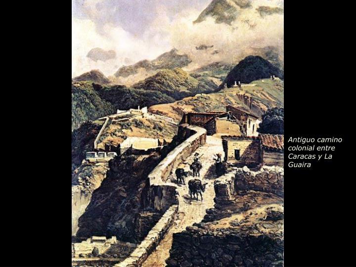 Antiguo camino colonial entre Caracas y La Guaira