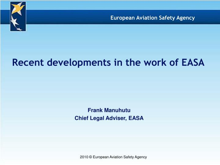Recent developments in the work of EASA