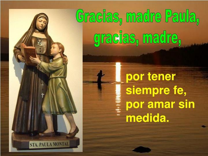 Gracias, madre Paula,