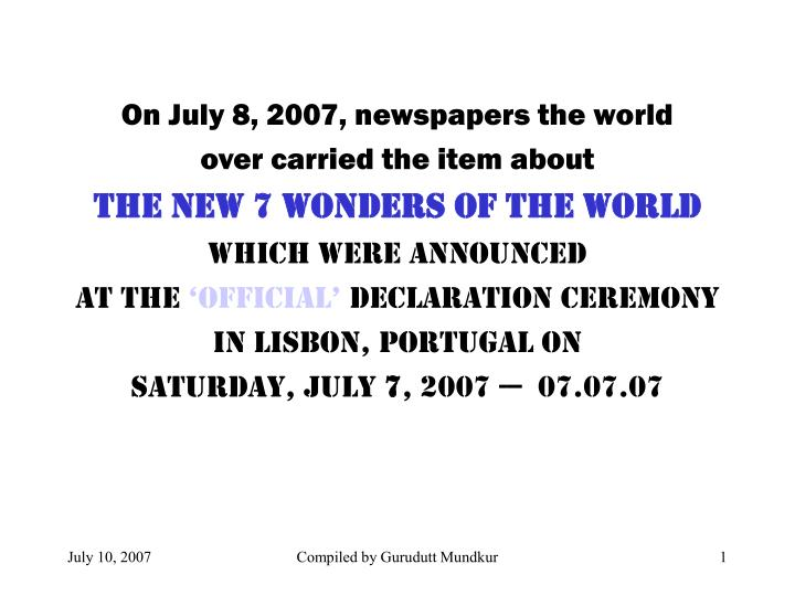 On July 8, 2007, newspapers the world