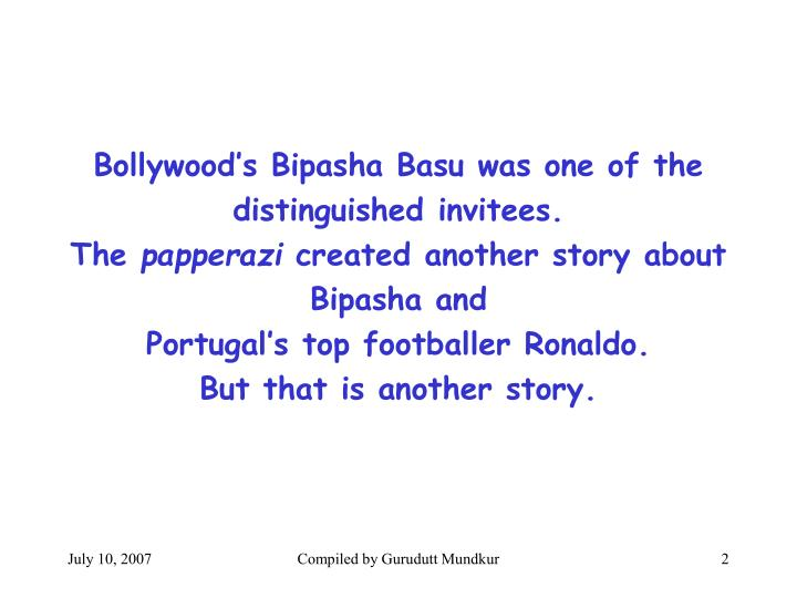 Bollywood's Bipasha Basu was one of the