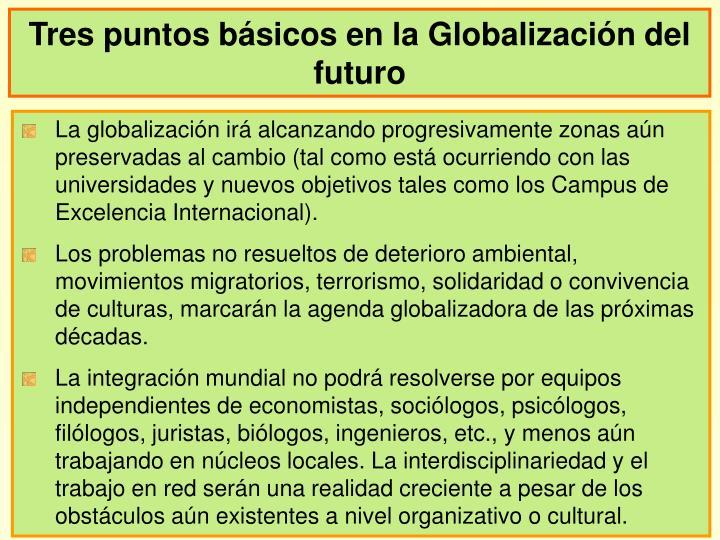 Tres puntos básicos en la Globalización del futuro