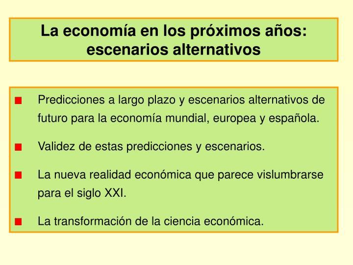 La economía en los próximos años: escenarios alternativos