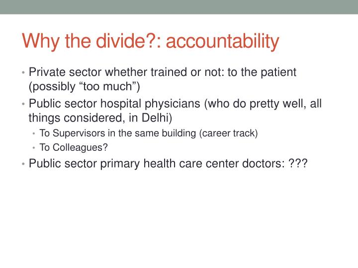 Why the divide?: accountability
