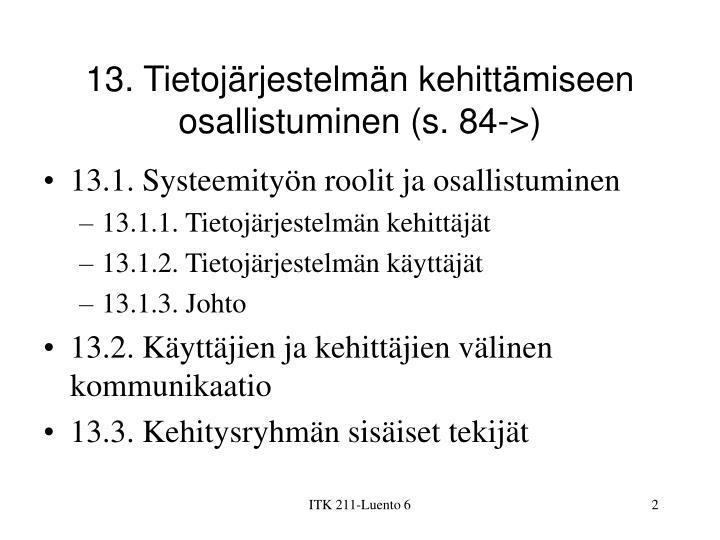 13. Tietojärjestelmän kehittämiseen osallistuminen (s. 84->)