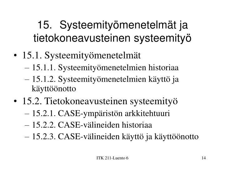 15.Systeemityömenetelmät ja tietokoneavusteinen systeemityö