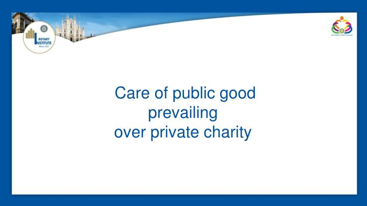 Care of public good