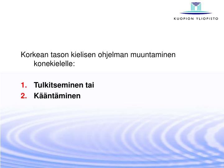 Korkean tason kielisen ohjelman muuntaminen konekielelle:
