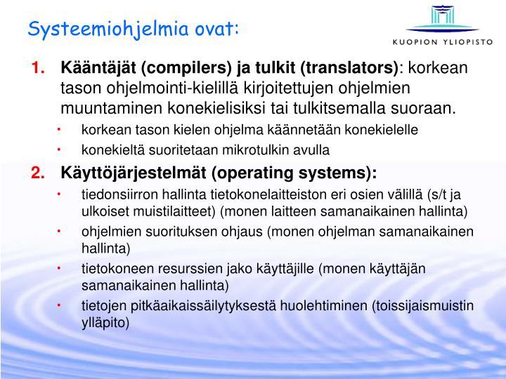 Systeemiohjelmia ovat: