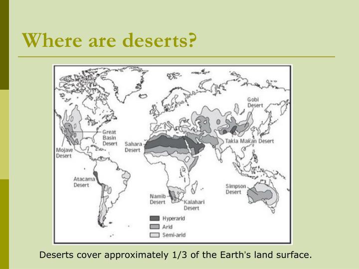 Where are deserts?