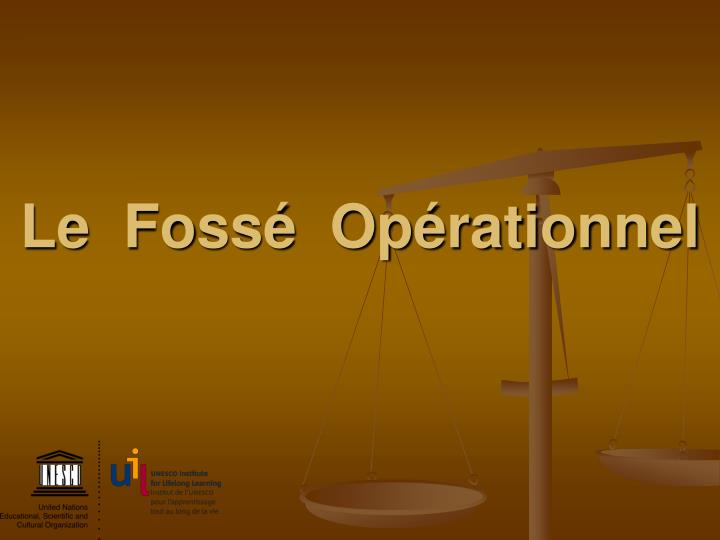Le  Fossé  Opérationnel
