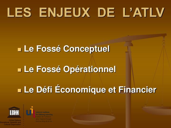 LES  ENJEUX  DE  L'ATLV