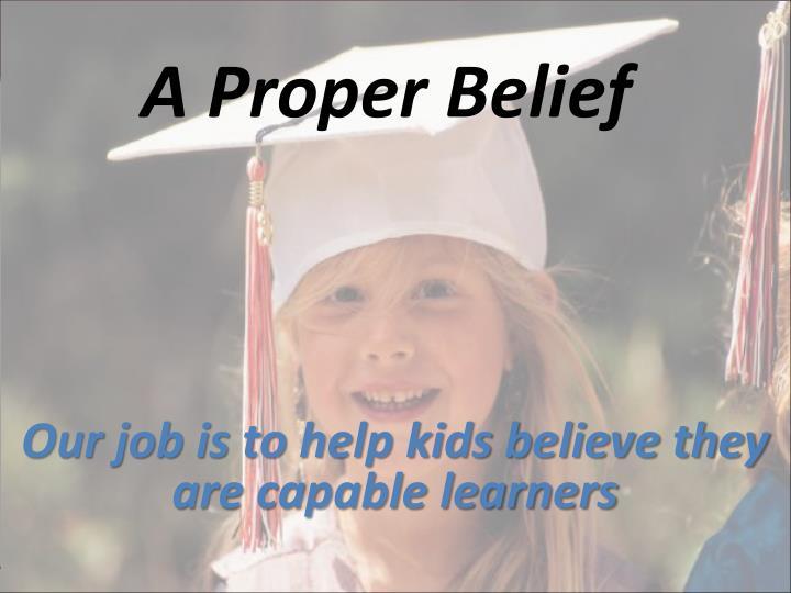 A Proper Belief