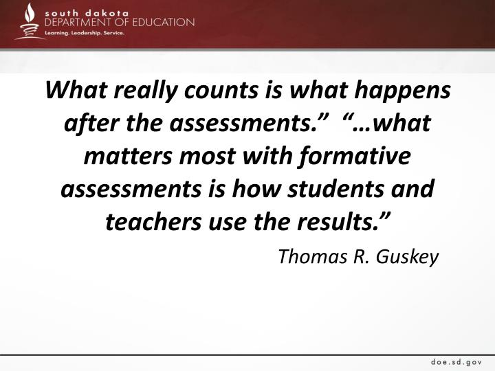 "What really counts is what happens after the assessments.""  ""…what"