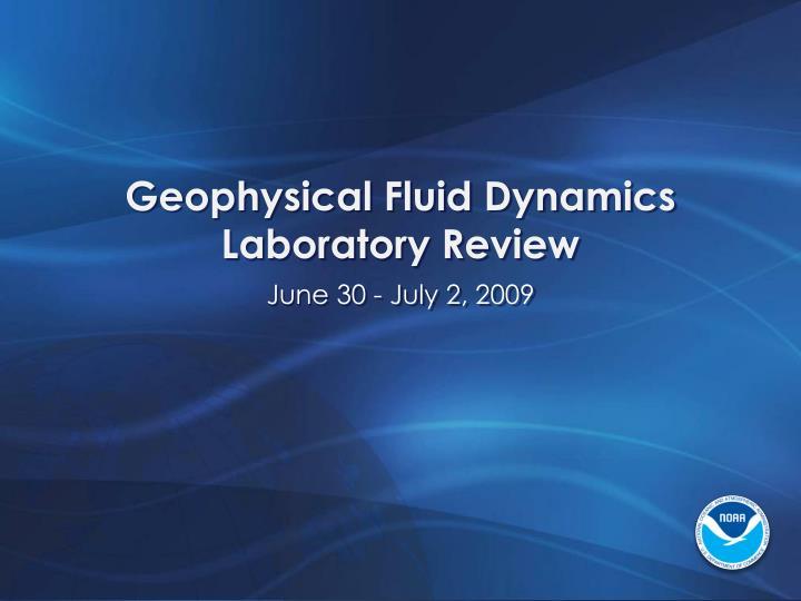 Geophysical Fluid Dynamics Laboratory