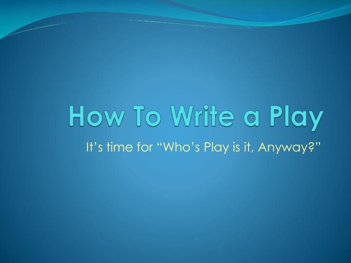 How To Write A Play In An Essay