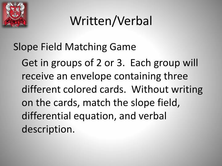 Written/Verbal