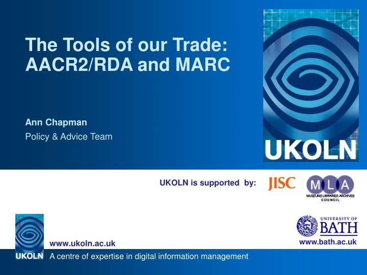 The Tools of our Trade: AACR2/RDA and MARC