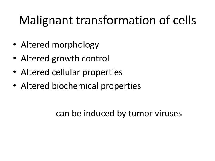 Malignant transformation of cells