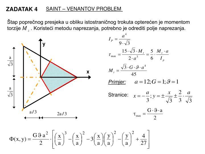 Štap poprečnog presjeka u obliku istostraničnog trokuta opterećen je momentom torzije       . Koristeći metodu naprezanja, potrebno je odrediti polje naprezanja.