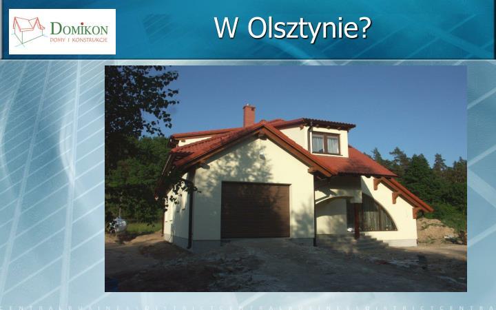 W Olsztynie?